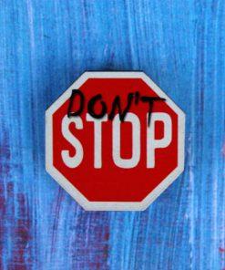 Деревянный значок Знак Don't stop